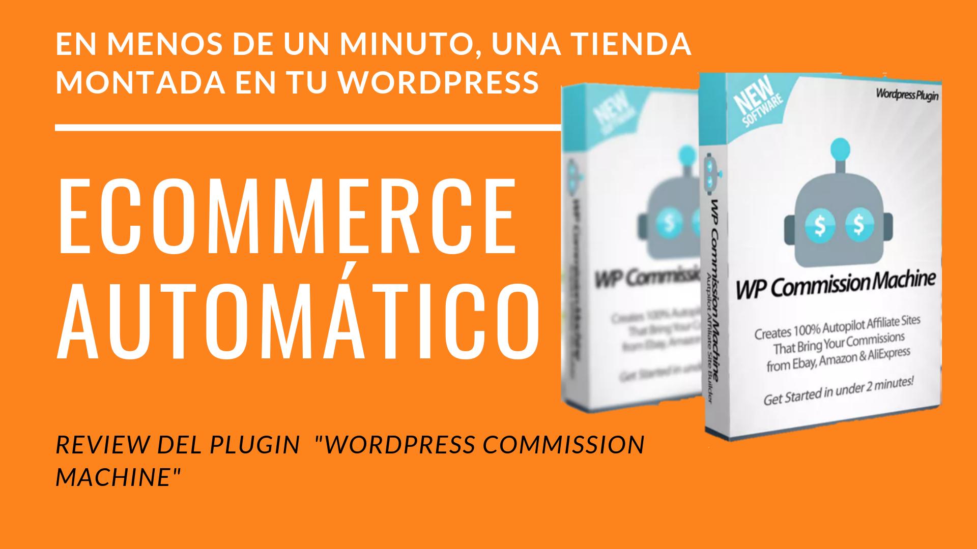 Review de » WordPress Commission machine»   Plugin de Ingresos pasivos con  Aliexpress, eBay y Amazon.